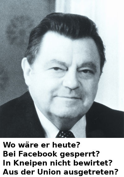 Franz Josef Strauß - wo wäre er heute?